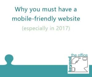 Why You Must Have a Mobile-Friendly Website (especially in 2017)