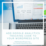 Add Google Analytics Tracking Code to Your WordPres site