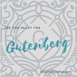 Are you Ready for Gutenberg?