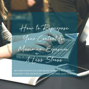 How to repurpose your content for maximum exposure and less stress