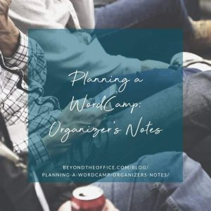 Planning a WordCamp: Organizer's Notes